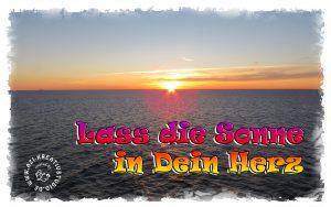 Lass die Sonne in Dein Herz