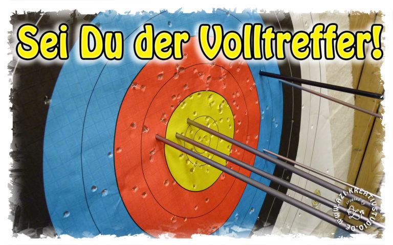 Read more about the article Sei Du der Volltreffer