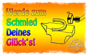 Read more about the article Jeder ist seines Glückes Schmied
