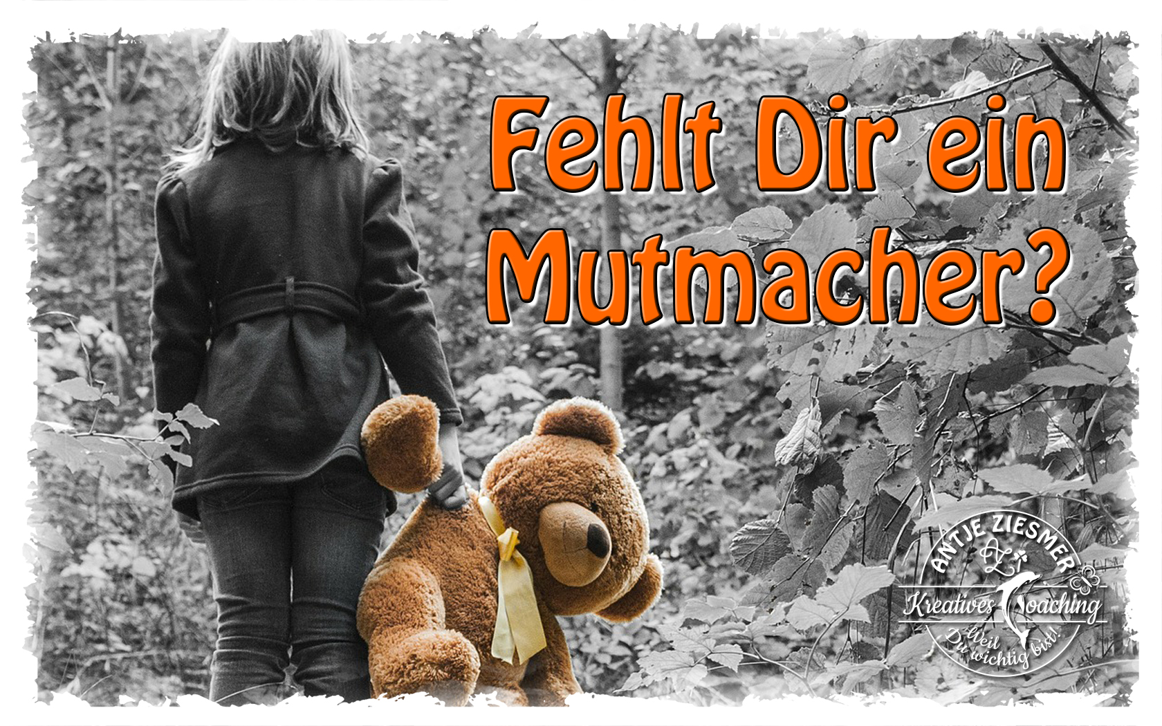 You are currently viewing Fehlt Dir ein Mutmacher/in?