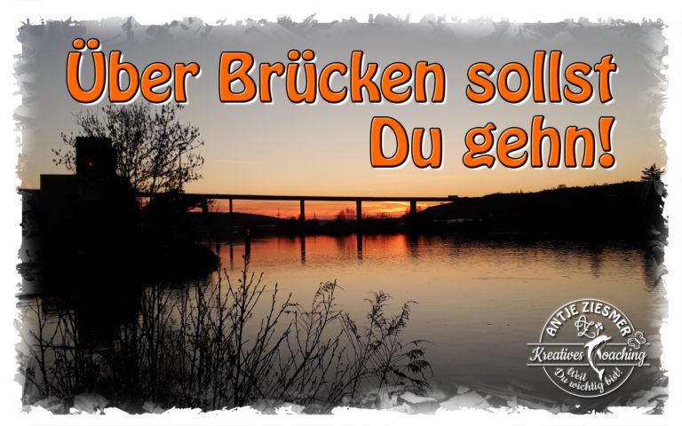 Über Brücken sollst Du gehn …